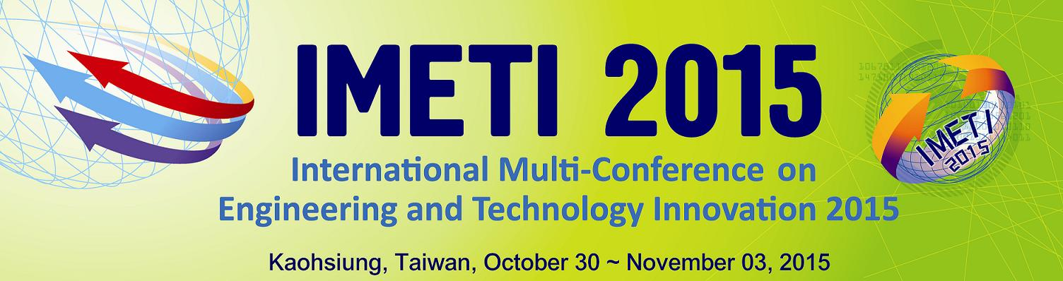International Multi-Conference on Engineering and Technology Innovation 2015